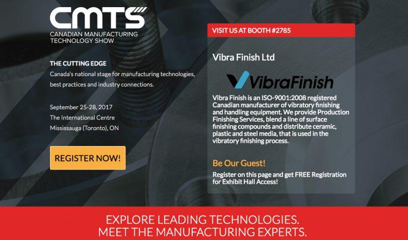 Vibra Finish Ltd Canadian Manufacturing Technology Show - CMTS 2017